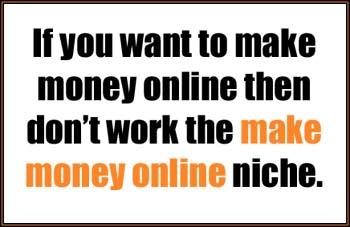avoid the make money online niche