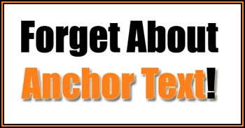 forget about anchor text